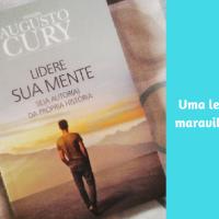 """Lidere sua mente"" do autor Augusto Cury"