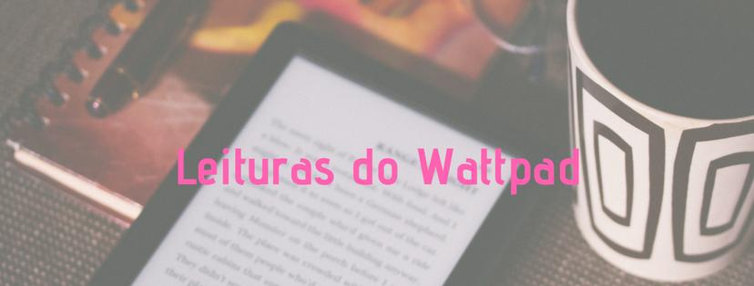 Leitura da semana#Wattpad